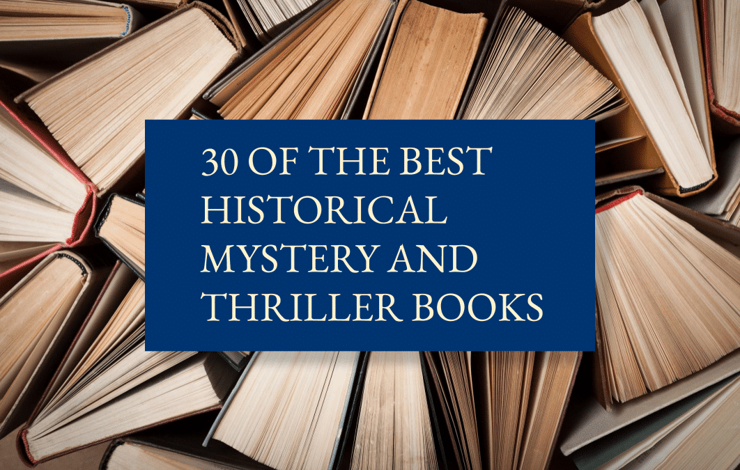 30 of the best historical mystery books and historical thriller books